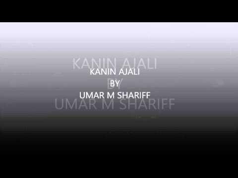 KANIN AJALI  Umar M Shariff