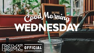 WEDNESDAY MORNING JAZZ: Good Mood Jazz & Cozy Bossa Nova Music เพื่อความผ่อนคลาย