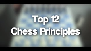 13 - Top 12 Chess Principles | Chess