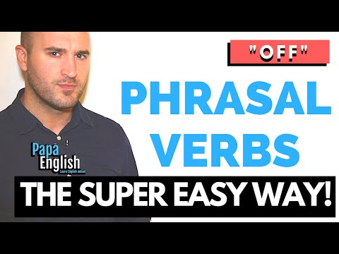 "Phrasal Verbs with ""Off"" - Learn phrasal verbs the easy way!"
