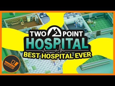 The Best Hospital Ever - Part 1 (Two Point Hospital)