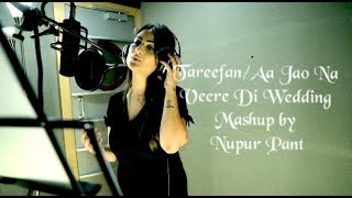 Tareefan / Aa Jao Na | Veere Di Wedding | Cover by Nupur Pant