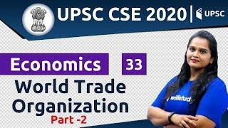 3:00 PM - UPSC CSE 2020 | Economics by Samridhi Ma'am | World Trade Organization (Part-2)