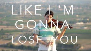 Gambar cover Like I'm Gonna Lose You - Meghan Trainor [VIOLIN COVER]