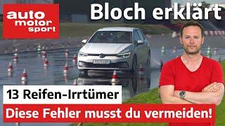Diese Fehler musst du vermeiden! 13 Reifen-Irrtümer - Bloch erklärt #160 | auto motor und sport