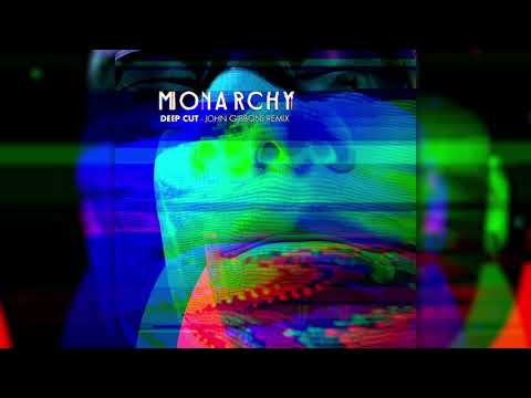 Monarchy - Deep Cut Remix John Gibbons (Visual Video)