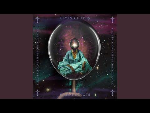 Black Balloons Reprise (Instrumental) online metal music video by FLYING LOTUS