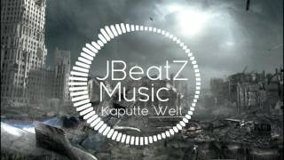 Kaputte Welt #FREE BEAT by JBeatZMusic