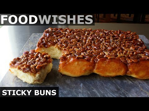 STICKY BUNS – FOOD WISHES