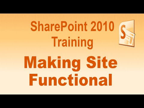Microsoft SharePoint 2010 Training Tutorial - Making Your Site Functional to SharePoint 2010