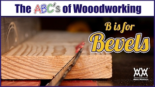 How to cut bevels and angles | B is for Bevel