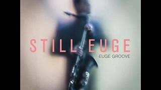 Euge Groove ft Adam Hawley - Push It Forward