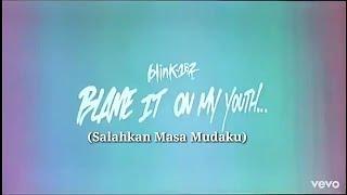 Lirik & Terjemahan Indonesia_ Blink 182 - Blame It On My Youth