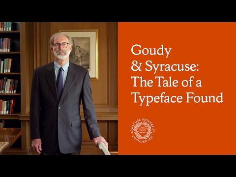 Goudy & Syracuse: The Tale of a Typeface Found