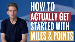How to Actually Get Started With Miles and Points