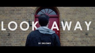 SK Shlomo - Look Away (Official Music Video)