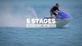 The 5 Stages of Your First Jet Ski Ride
