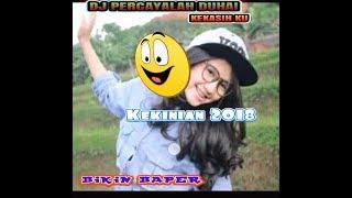 Dj Percayalah Duhai Kekasih Ku Music Official