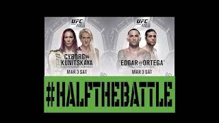 UFC 222: Edgar vs Ortega Bets, Picks, Predictions on Half The Battle (Cyborg vs Kunitskaya)