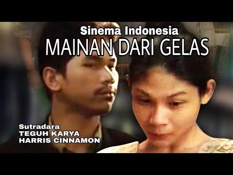 Video Mainan Dari Gelas (Full Movie): Teguh Karya & Harris Cinnamon. flv