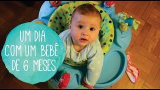 Vlog Vida de Mãe - Um dia com um bebê de 6 meses