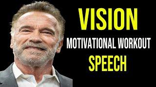 Vision - Motivational Workout Speech   Arnold Schwarzenegger