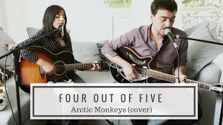Four Out Of Five   Arctic Monkeys (cover)