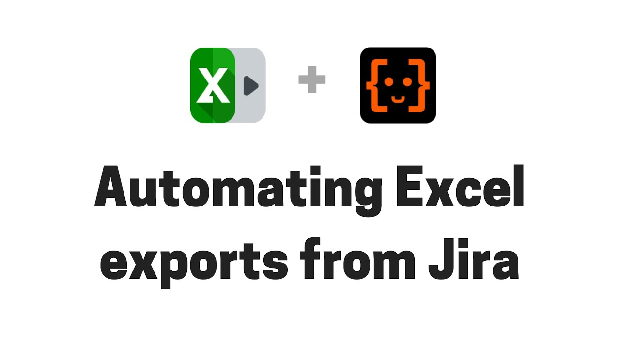 Automating Jira Excel exports with Better Excel Automation