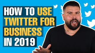 How to Use Twitter for Business in 2019
