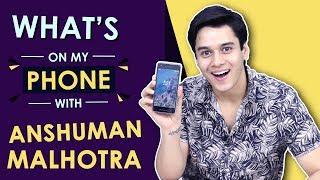Anshuman Malhotra: What's On My Phone | Phone Secrets Revealed | India Forums