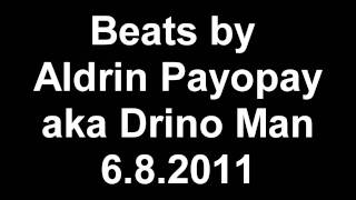 Beats by Aldrin Payopay aka drino man 6.8.2011
