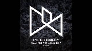 Peter Bailey - Offshoot (Original Mix)
