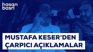 Mustafa Keser I Hasan Basri Budak İle Yolculuk