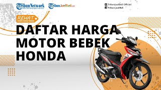 Review Harga Terbaik - Daftar Harga Sepeda Motor Bebek Pabrikan Honda