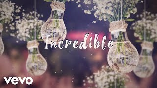 James TW   Incredible (Lyric Video)