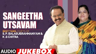Sangeetha Utsavam - Best Tamil Duets of S.P.Balasubrahmanyam & K.S.Chitra Audio Songs Jukebox