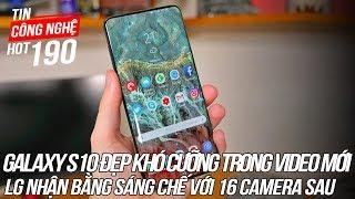Galaxy S10 xuất hiện đẹp khó cưỡng trong video mới | Tin Công Nghệ Hot Số 190