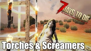 7 Days to Die - Torches Heat Map (Re-Test) - Do They Spawn Screamers? (Alpha 17)
