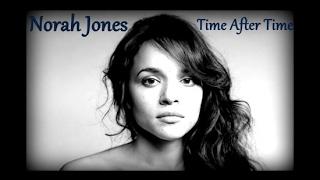 Norah Jones - Time After Time