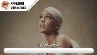 แปลเพลง Breathin   Ariana Grande