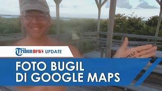 Viral Foto Pria Bugil di Google Maps Aceh