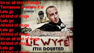 All Kinds Of Drugs (Lyrics)- Lil Wyte Ft. Young Buck, Lil Will