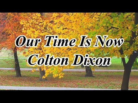 Our Time Is Now Colton Dixon