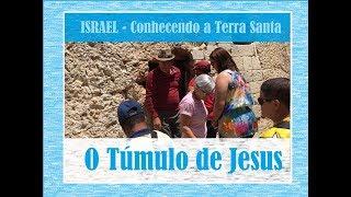 Israel 03 – Túmulo de Jesus