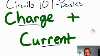 Circuit 101 Basics - Charge and Current