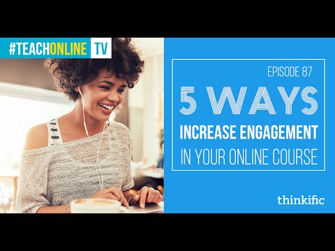 , title : '5 Ways To Increase Engagement In Your Online Course