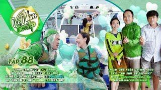 Việt Nam Tươi Đẹp - Tập 88 FULL | Thu Trang, Tiến Luật bí mật hẹn hò tại Phú Quốc
