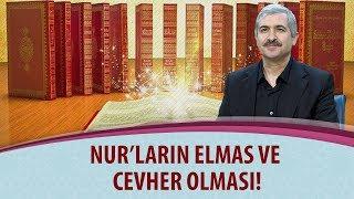 Dr. Burhan SABAZ - Nur'ların Elmas ve Cevher olması!