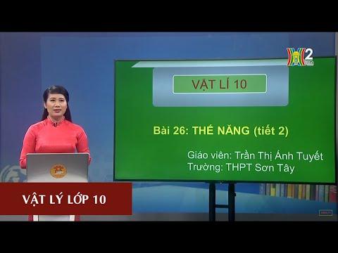 MÔN VẬT LÝ - LỚP 10 | THẾ NĂNG (TIẾT 2) | 13H30 NGÀY 27.03.2020 | HANOITV