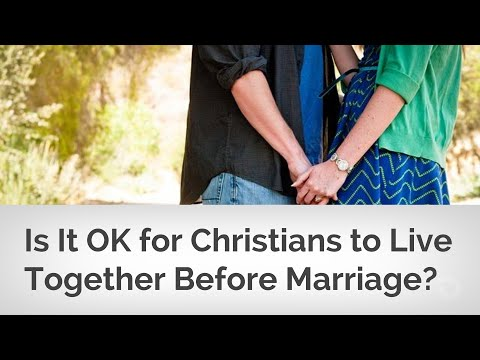 Is It OK for Christians to Live Together Before They Get Married?